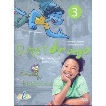 Superdrago 3 Guía didáctica...