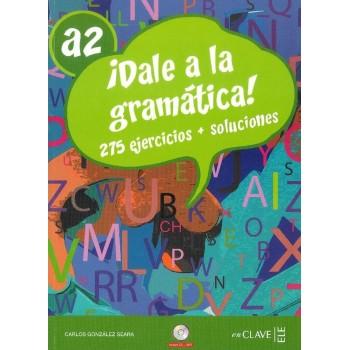 ¡Dale a la gramática! A2...