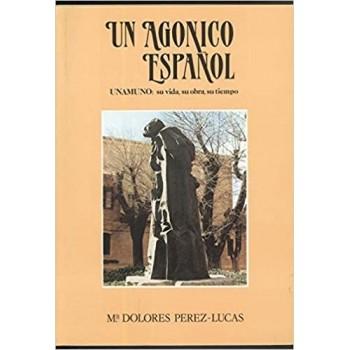 Un agónico español Unamuno:...