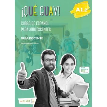 ¡Qué guay! A1.2 Guía docente