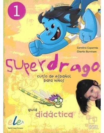 Superdrago 1 Guía didáctica...
