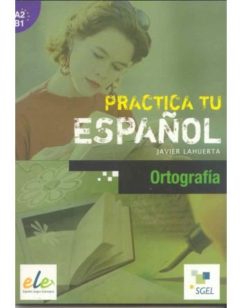Ortografía A2-B1 Practica...