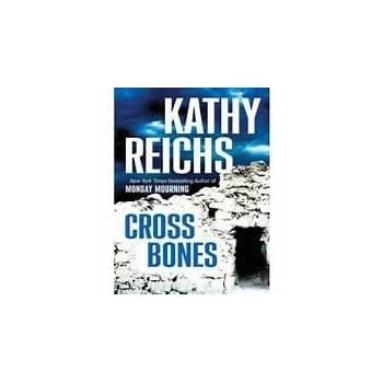 Cross bones Kathy Reichs